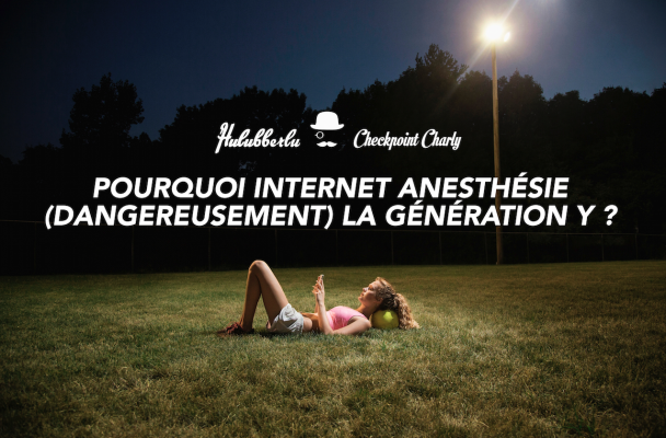 Checkpoint Charly POURQUOI INTERNET ANESTHESIE (DANGEREUSEMENT) LA GENERATION Y ?