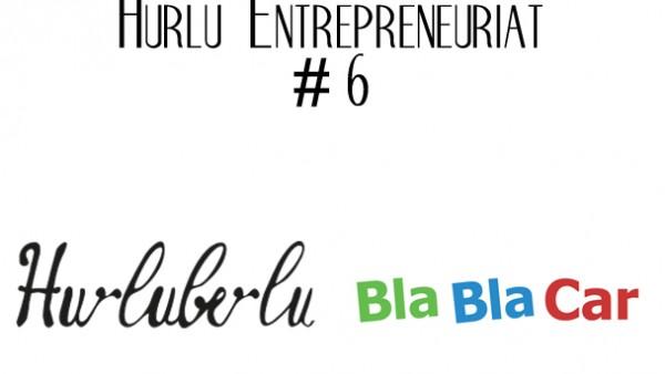 hurlu entrepreneuriat  blablacar