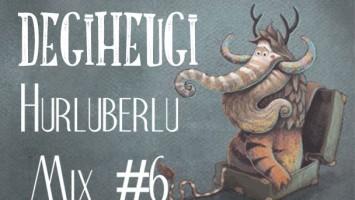 degiheugi-Hurluberlu-Mix-6