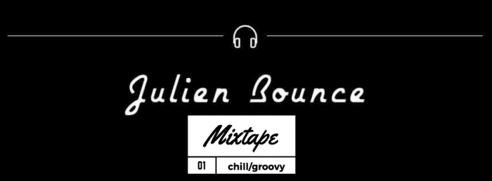 Mixtape#7 – Julien Bounce