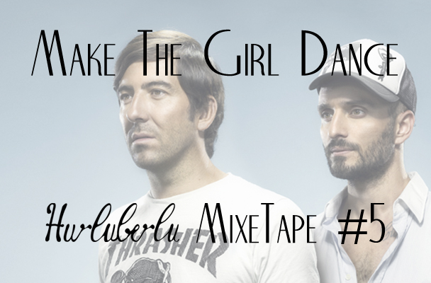 Make The Girl Dance Hurluberlu Mix 5